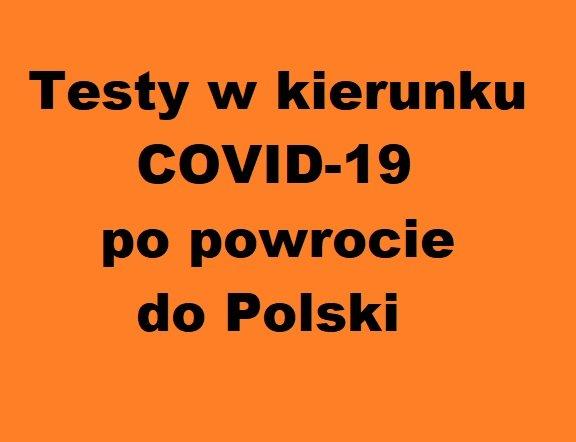 Testy w kierunku COVID-19 po powrocie do Polski
